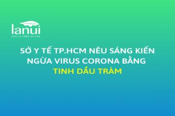 Sở Y tế TP.HCM nêu sáng kiến ngừa virus corona bằng dầu tràm